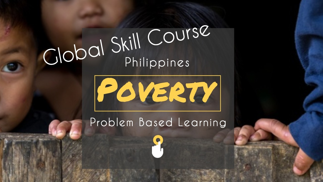 GS Problem-Based Learning – Philippines Poverty –